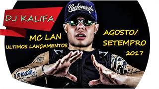 MC Lan - Ultimos Lançamentos de Agosto/Setembro 2017 #01 thumbnail