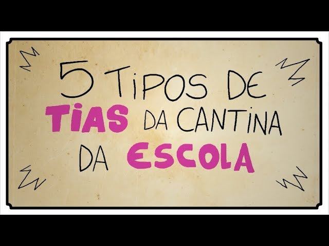 5 TIPOS DE TIAS DA CANTINA DA ESCOLA