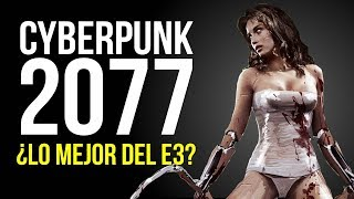 CYBERPUNK 2077: lo hemos visto. ¿El mejor juego del E3?