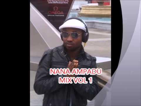 NANA AMPADU MIX VOL 1