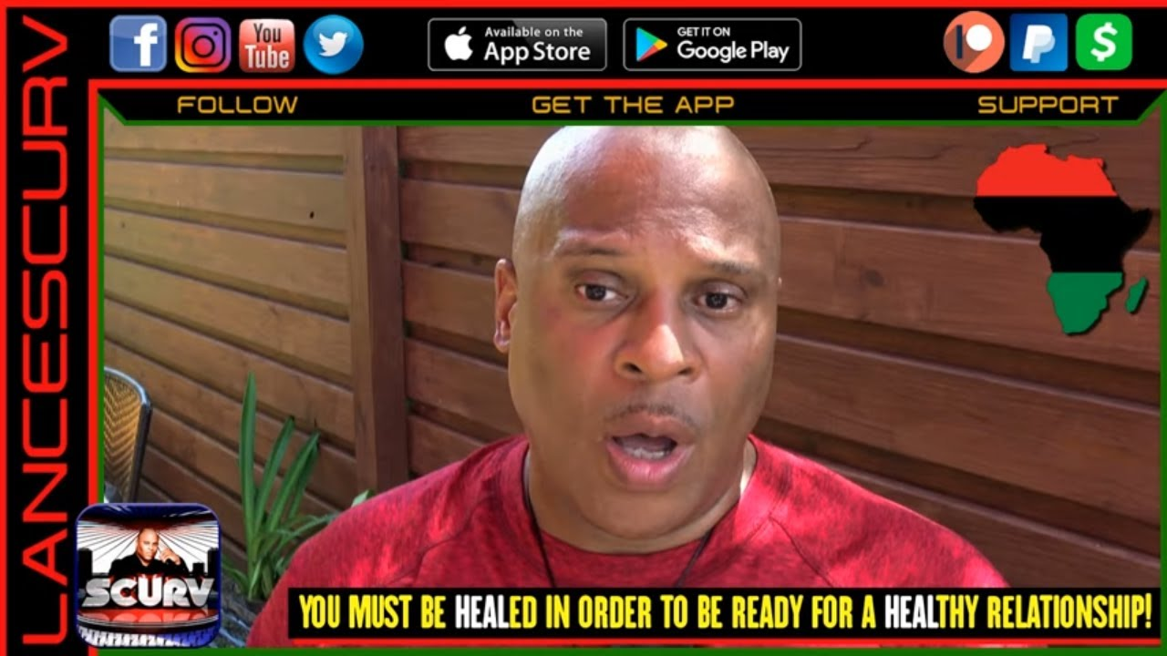 YOU MUST ME HEALED IN ORDER TO BE READY FOR A HEALTHY RELATIONSHIP! - The LanceScurv Show