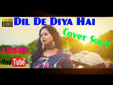 dil-de-diya-hai-jaan-tumhein-denge-||-masti-||-leena-||-sad-song-||-hindi-old-song-||-cover-song