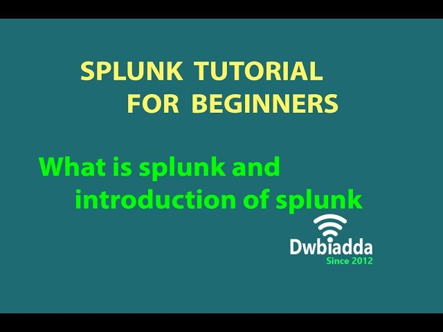 SPLUNK TUTORIAL FOR BEGINNERS