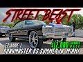HD - DONKMASTER VS 2FLY $12000 GRUDGE RACE - Street Beast Car Show Ep.1