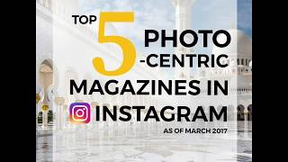 Top 5 Photo-Centric Magazines in Instagram! | EPRS