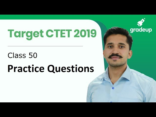 CTET 2019 | Class 50 | Practice Questions | CDP By Ajay Singh Kharb
