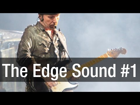 The Edge Sound Part 1/3 | Guitar Tone Guide