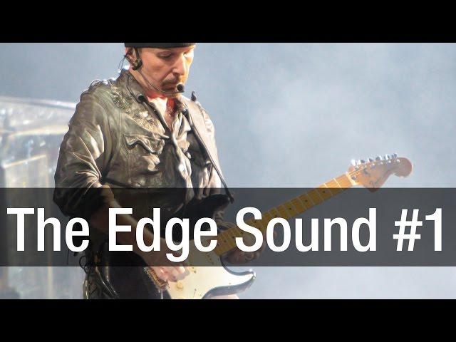 The Edge Sound Part 1/3 | Guitar Tone Guide