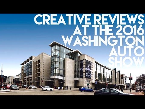 Creative Reviews at the 2016 Washington Auto Show