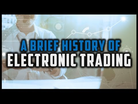 A BRIEF HISTORY OF ELECTRONIC TRADING [Financial Markets History #4]