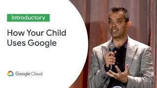 For Parents and Guardians: How Your Child Uses Google in Class (Cloud Next '19)