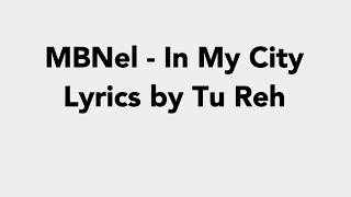 MBNel - In My City - Lyrics