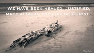 We Have Been Healed, -Sovereign Grace Music, (with lyrics)