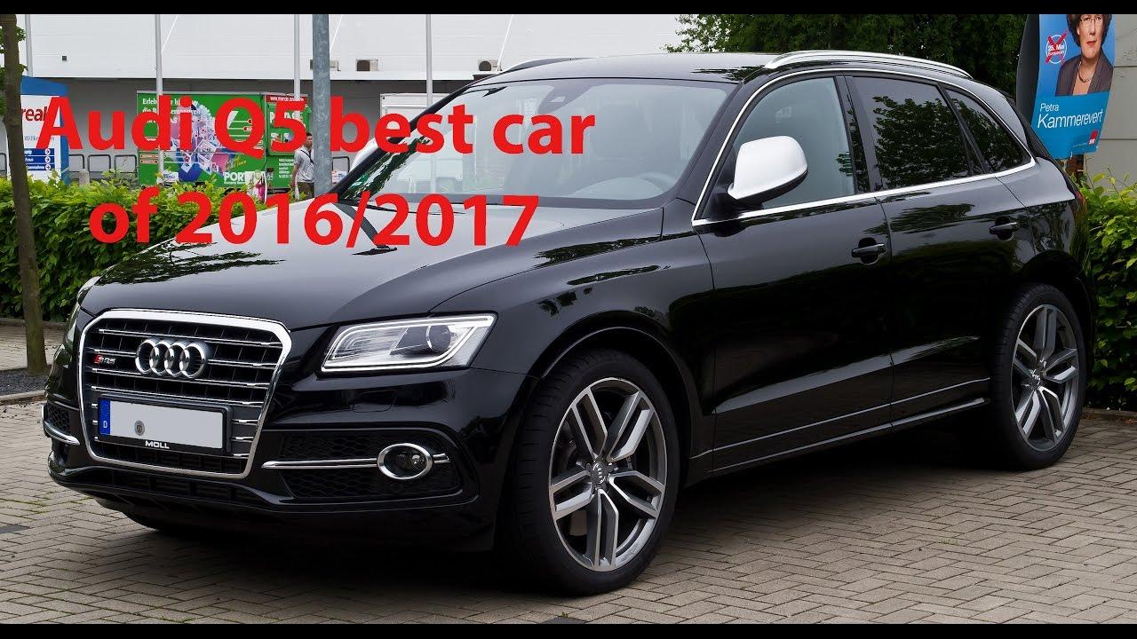 Audi Q5 best car of 2016/2017 - YouTube