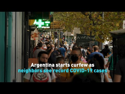 Argentina starts curfew as neighbors see record COVID-19 cas
