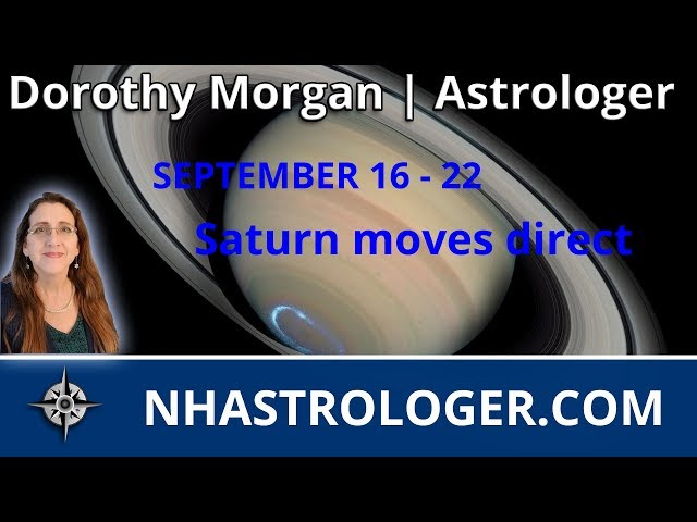 Weekly Astrology September 16th – 22nd Saturn Stations Moves Direct