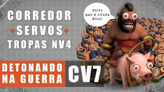 CV7 DETONANDO NA GUERRA | Corredor, Servo + Tropas Nv 4 (Magos, Balões e Arqueiras) | CLASH OF CLANS