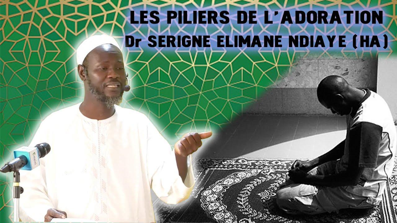 khoutba du 24/01/20, LES PILIERS DE L' ADORATION par Dr SERIGNE ELIMANE NDIAYE (HA)