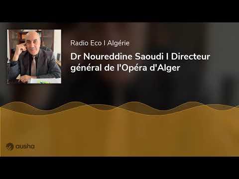 Radio ECO I Dr Noureddine Saoudi I Directeur général de l'Opéra d'Alger