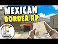 I HAVE A PASSPORT! - Gmod Mexican Border RP (A Mexican Trying To Get To America For A Better Life)