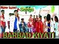 New kuwi song Barbad kiyati Singer jsgadash nachika camara Raaj nachika ryles Baskaro kulisiks