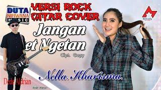 Nella Kharisma (Metal version) Jangan Nget Ngetan by Dede Aldrian