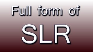 Full form of SLR