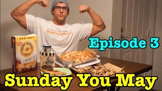 Sunday You May Ep 3 More Cheat Meals Keeping Up During Finals Week
