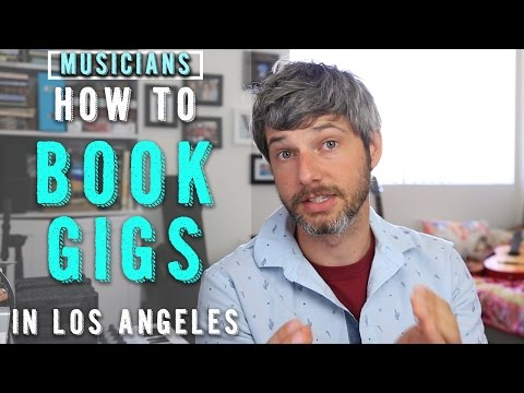 How to Book Gigs in LA for Musicians (part 1)