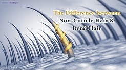 The Difference Between Non-Cuticle Hair & Remi Hair - Limitless Hair Expert
