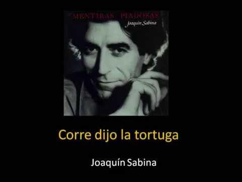 Joaquin sabina corre dijo la tortuga youtube - Joaquin sabina youtube ...