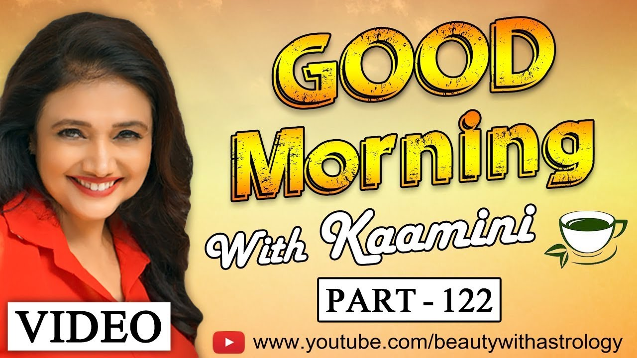 Good Morning with Kaamini Khanna – Part 122 | Beauty with Astrology