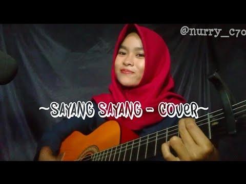 Sayang Sayang - Cover by Nurry
