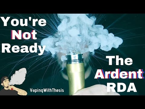 Flavor | Clouds | Vapor | The Ardent RDA | VapingWithThesis