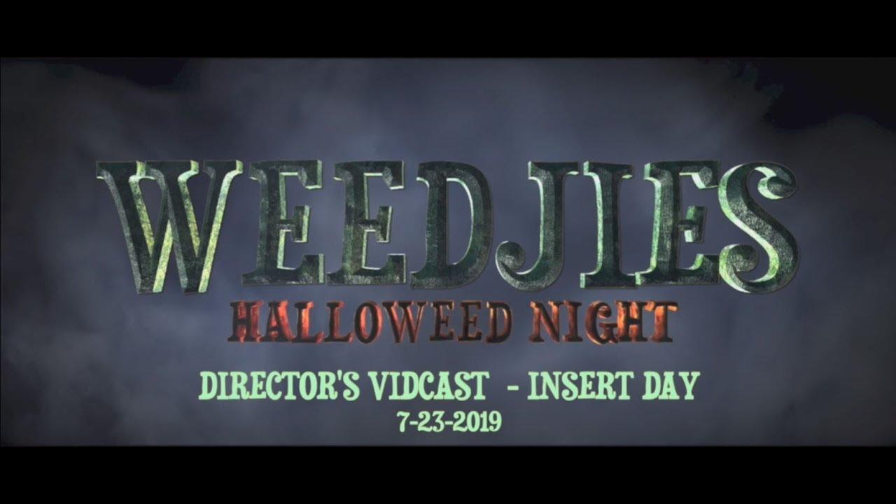 WEEDJIES: Halloweed Night. Director Diary - Insert Day