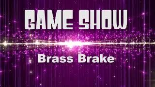 GAME SHOW - Brass Brake & Winner