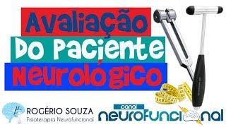 AVALIAÇÃO DO PACIENTE NEUROLÓGICO - Rogério Souza