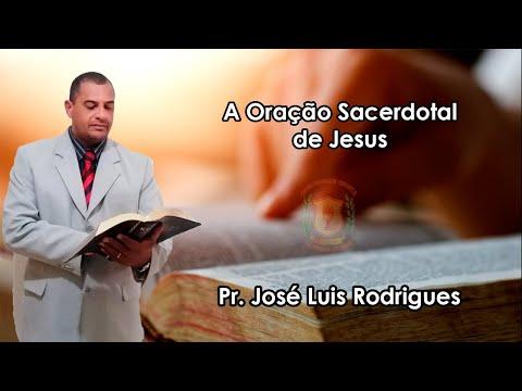 A Oração Sacerdotal de Jesus | Pr. José Luis | 11/05/2021
