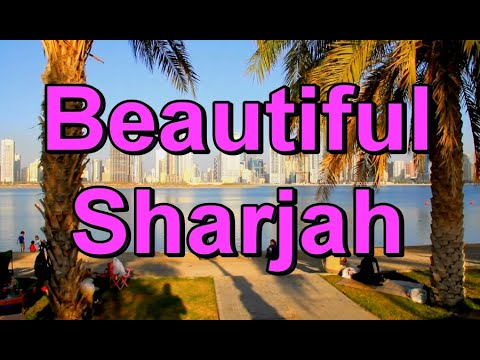 Beautiful Sharjah - Presented By Hussein Kefel