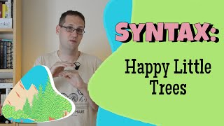 Syntactic Trees and X