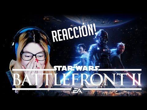 REACCIÓN GAMEPLAY TRAILER STAR WARS BATTLEFRONT 2