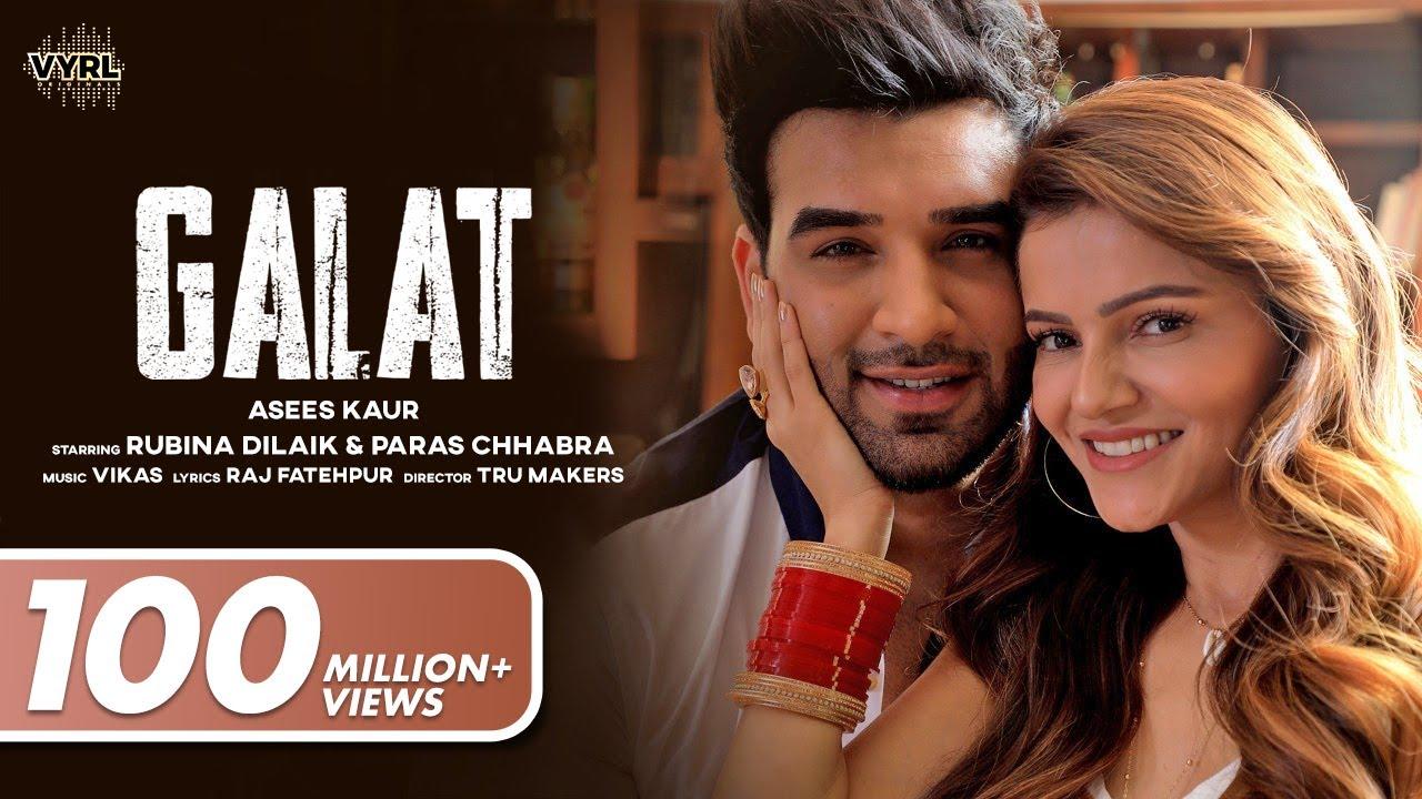 Download Galat (Official Video) Asees Kaur | Rubina Dilaik, Paras Chhabra | Vikas | Raj Fatehpur