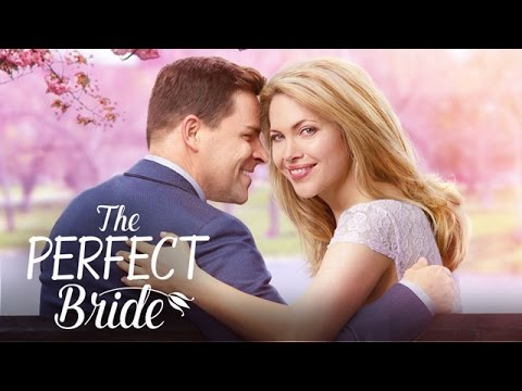 The Perfect Bride  Starring Pascale Hutton and Kavan Smith  Hallmark Channel