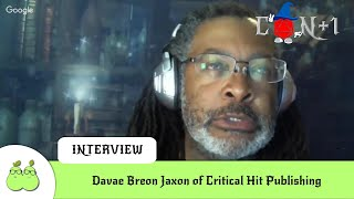 Critical Hit Publishing Interview with Davae Breon Jaxon