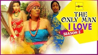 Nigerian Nollywood Movies - The Only Man I Love 3