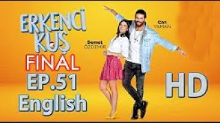 Early Bird - Erkenci Kus 51 Final :( English Subtitles Full Episode HD