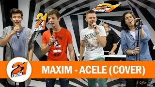 Maxim - Acele COVER (LIVE @ RADIO 21)