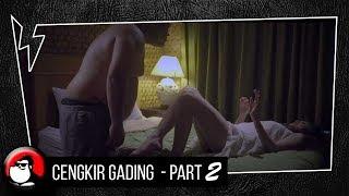 CENGKIR GADING - PART 2 ( SHORT MOVIE )