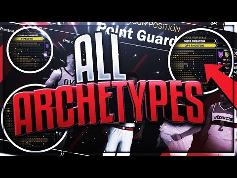 NBA 2K18 EVERY DUAL ARCHETYPE - ALL BEST ARCHETYPES & RATINGS FOR ALL POSITIONS IN 2K18