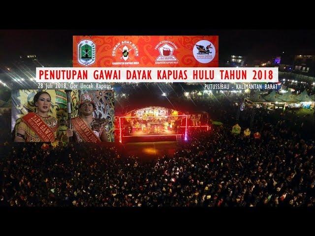 Penutupan Gawai Dayak Kapuas Hulu 2018 + Konser Sape ??